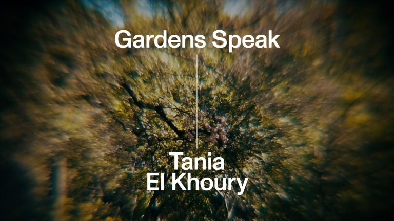 Ver Gardens Speak by Tania El Khoury