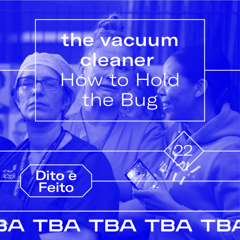 Ver Dito e Feito #22 – Transcription – the vacuum cleaner – How to Hold the Bug
