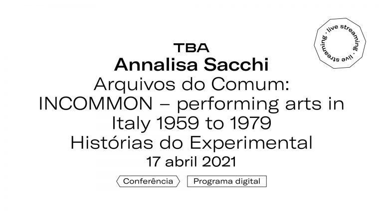 Ver Histórias do Experimental – Annalisa Sacchi – INCOMMON: performing arts in Italy 1959 to 1979